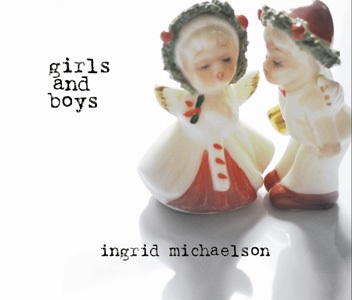 Ingrid Michaelson: Girls and Boys
