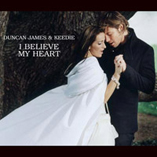 Duncan James & Keedie: I Believe My Heart