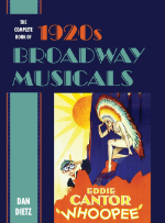 Dan Dietz: The Complete Book of 1920s Broadway Musicals (2019)